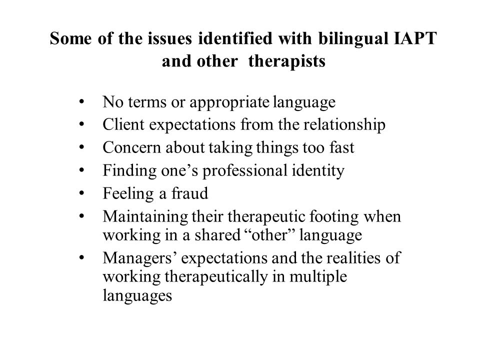 Some of the issues identified with bilingual IAPT and other therapists