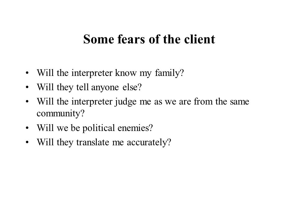 Some fears of the client