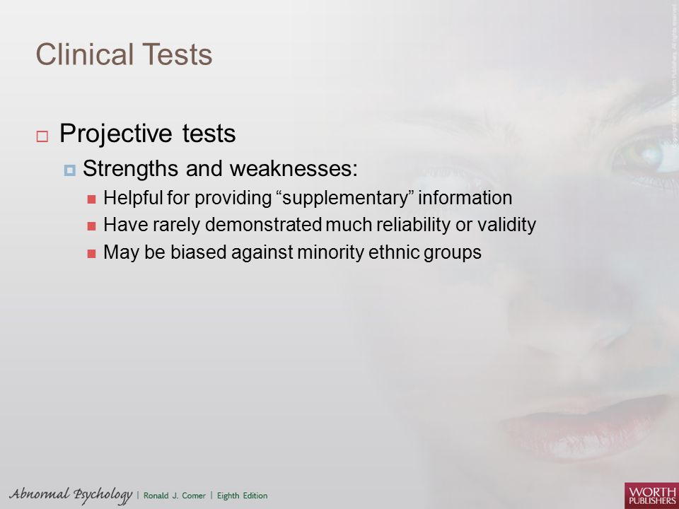 Clinical Tests Projective tests Strengths and weaknesses:
