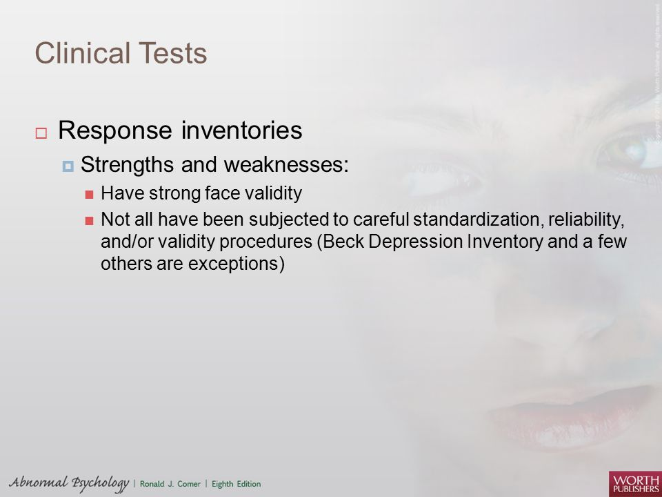 Clinical Tests Response inventories Strengths and weaknesses: