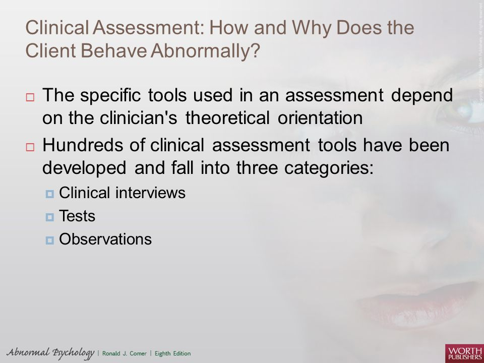 Clinical Assessment: How and Why Does the Client Behave Abnormally