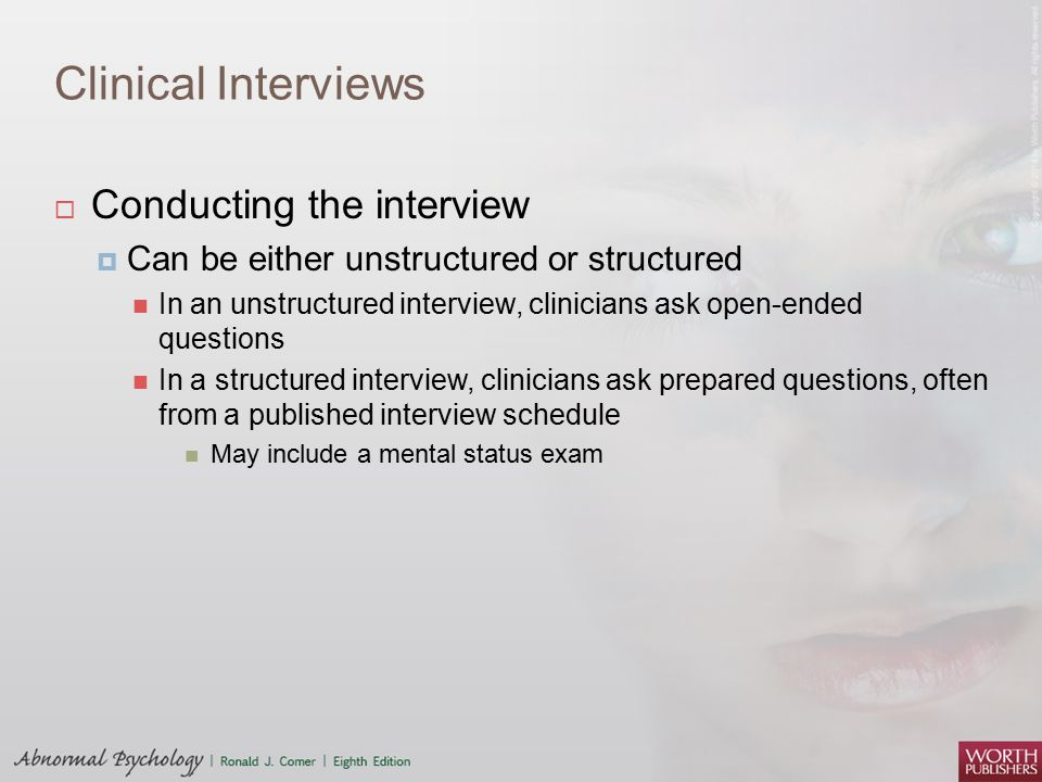 Clinical Interviews Conducting the interview