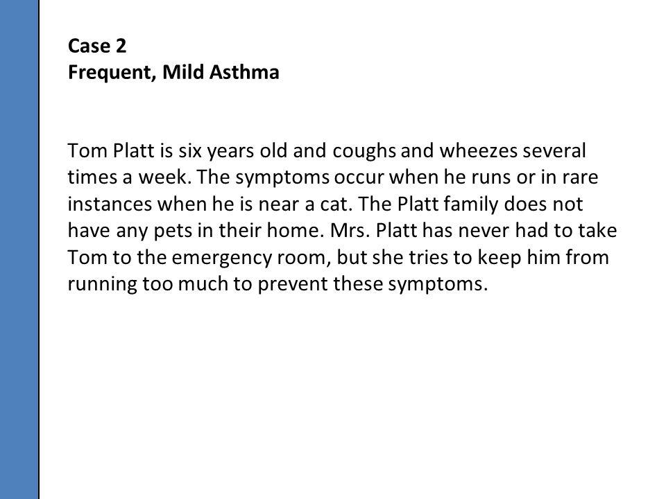 Case 2 Frequent, Mild Asthma