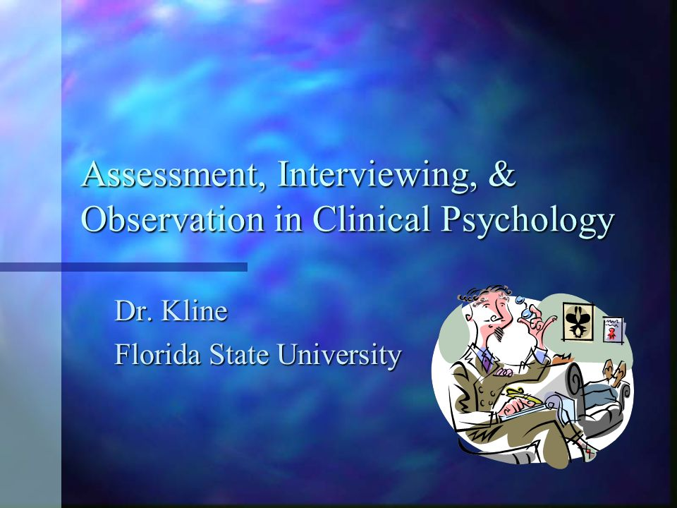 Assessment, Interviewing, & Observation in Clinical Psychology