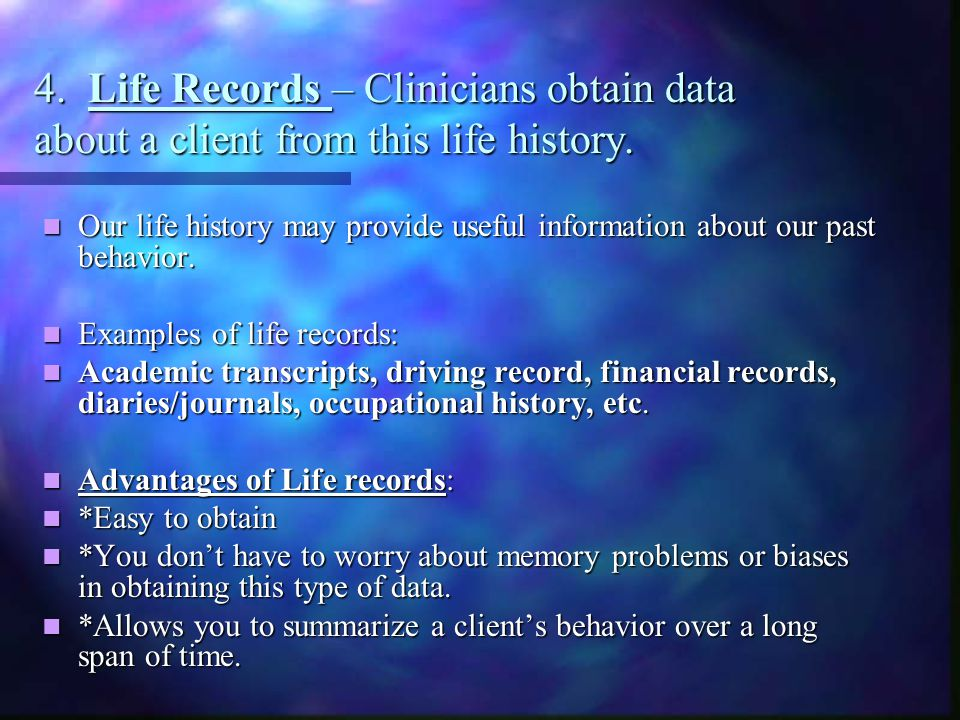 4. Life Records – Clinicians obtain data about a client from this life history.