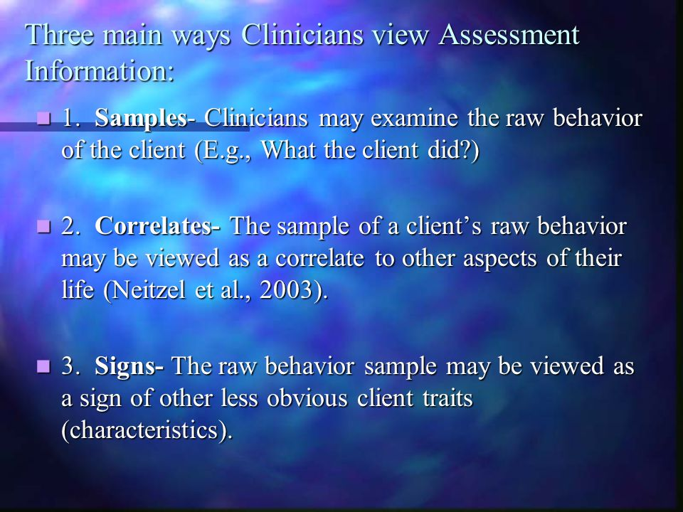 Three main ways Clinicians view Assessment Information: