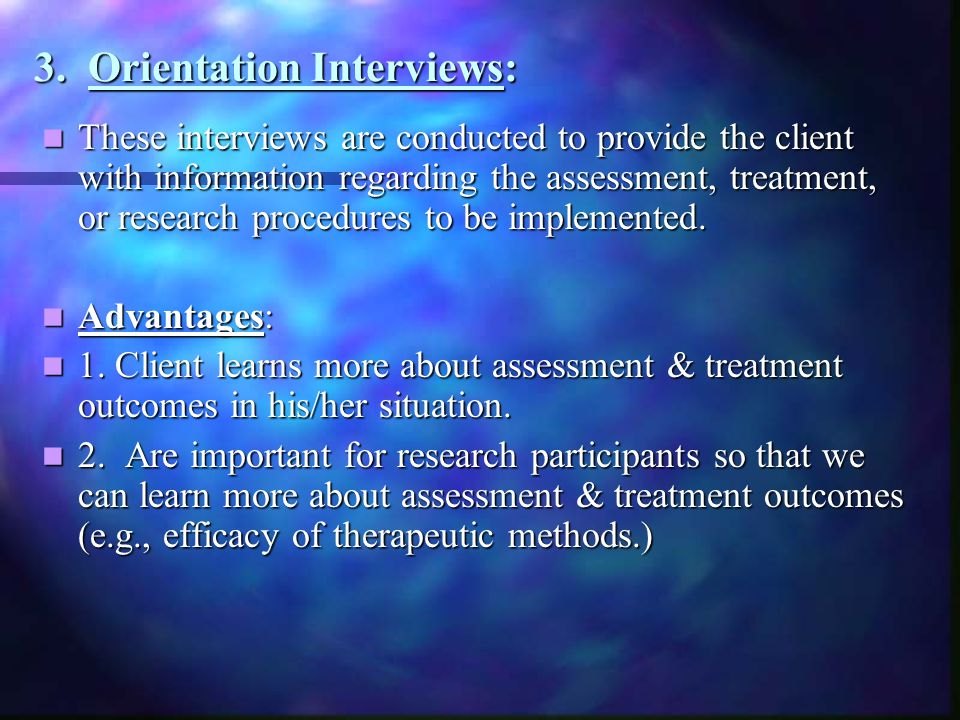 3. Orientation Interviews: