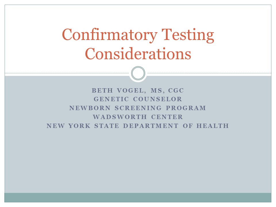 Confirmatory Testing Considerations