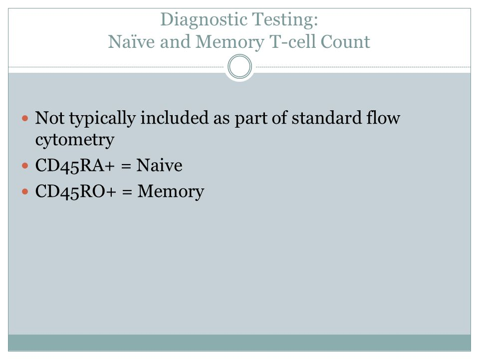 Diagnostic Testing: Naïve and Memory T-cell Count