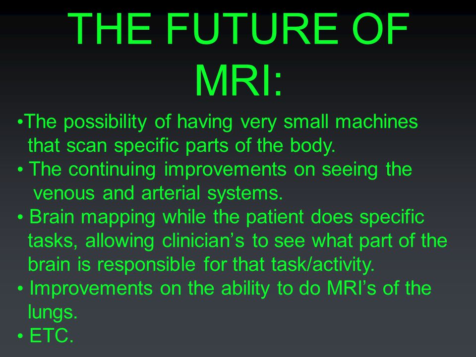 THE FUTURE OF MRI: The possibility of having very small machines