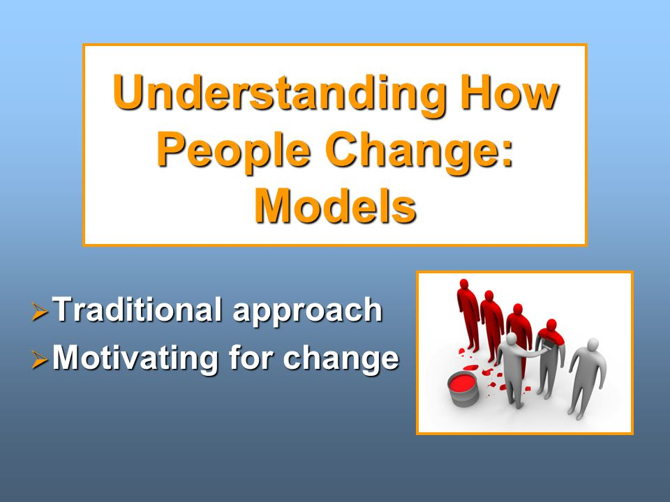 Understanding How People Change: Models
