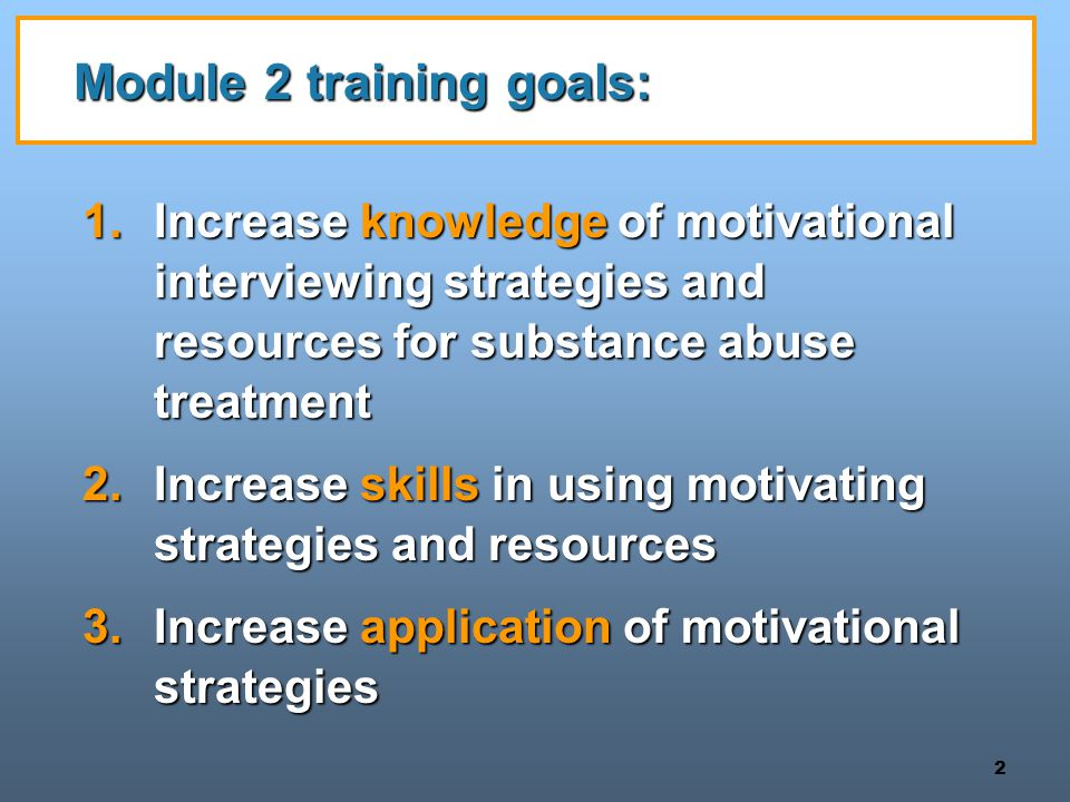 Module 2 training goals:
