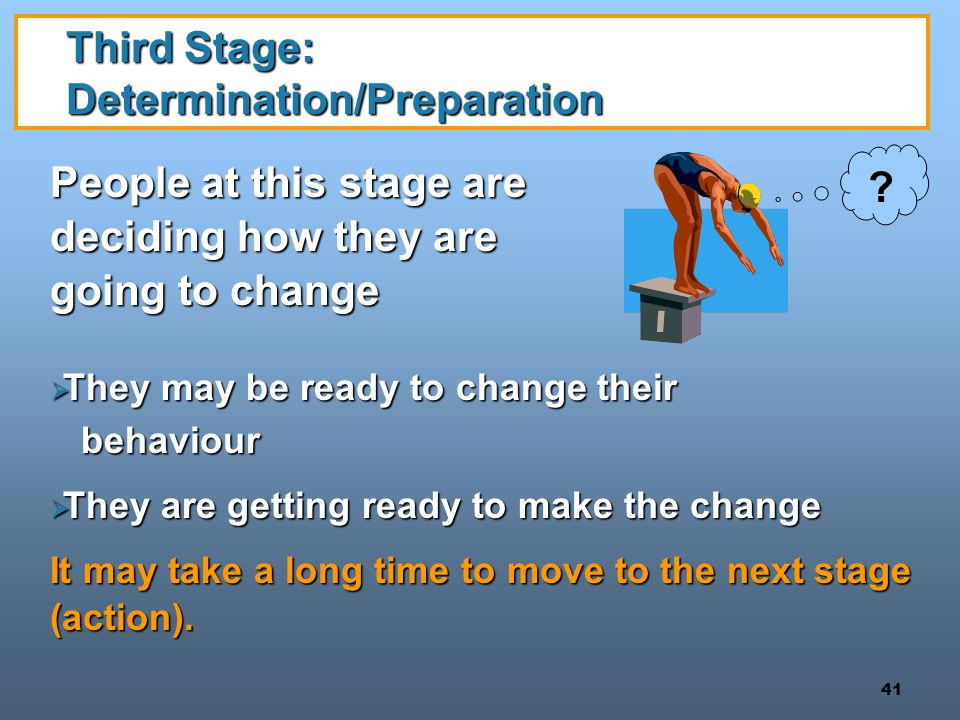 Third Stage: Determination/Preparation