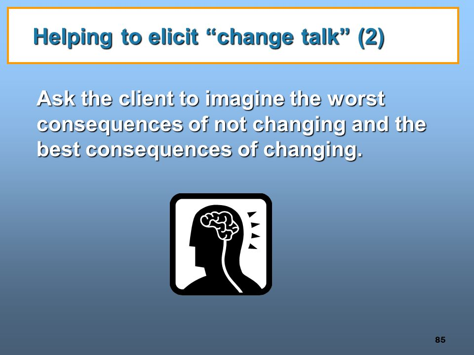 Helping to elicit change talk (2)