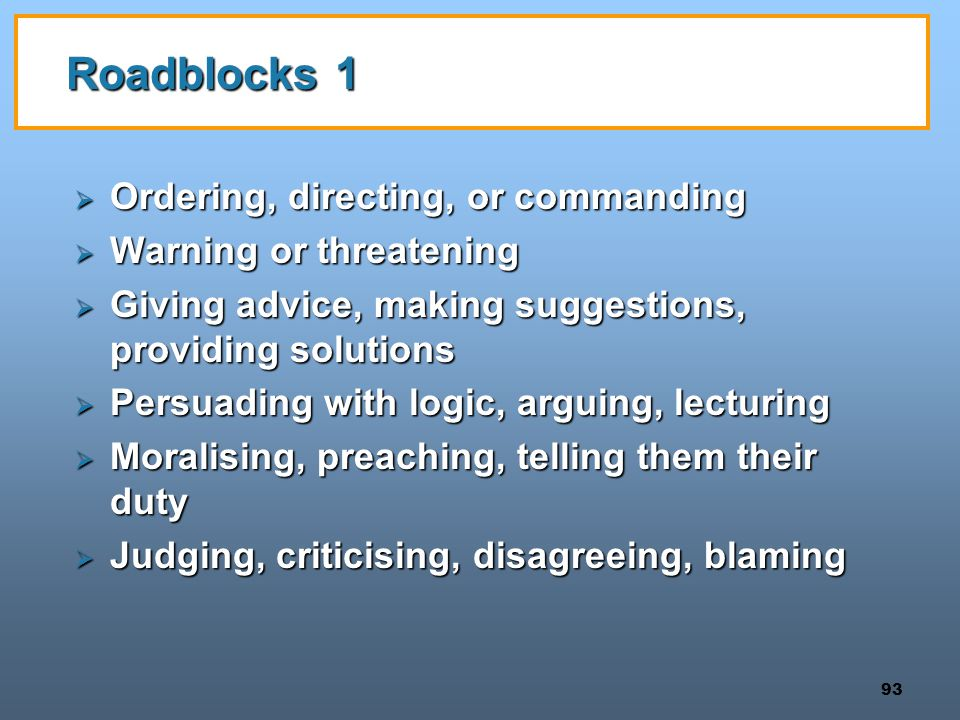 Roadblocks 1 Ordering, directing, or commanding Warning or threatening