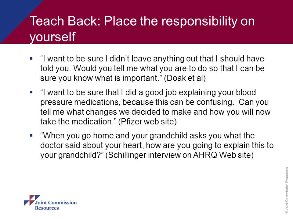 Teach Back: Place the responsibility on yourself