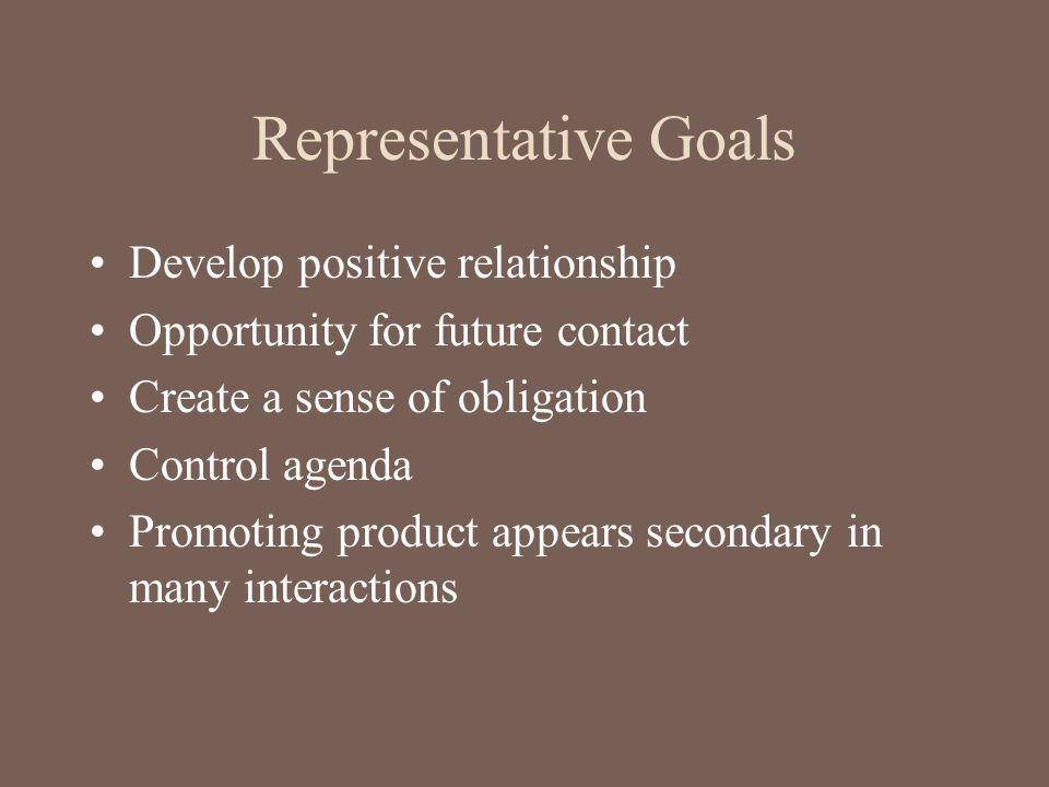 Representative Goals Develop positive relationship