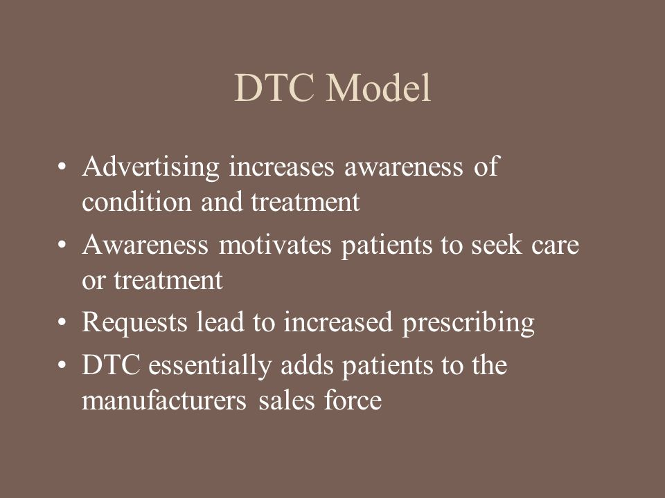 DTC Model Advertising increases awareness of condition and treatment