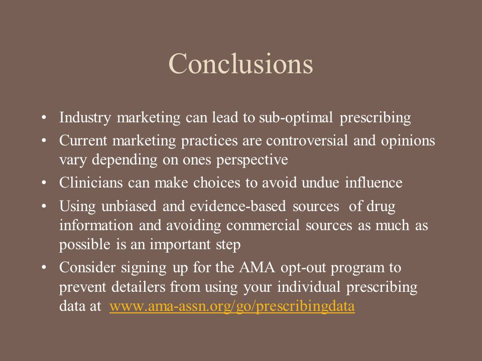 Conclusions Industry marketing can lead to sub-optimal prescribing