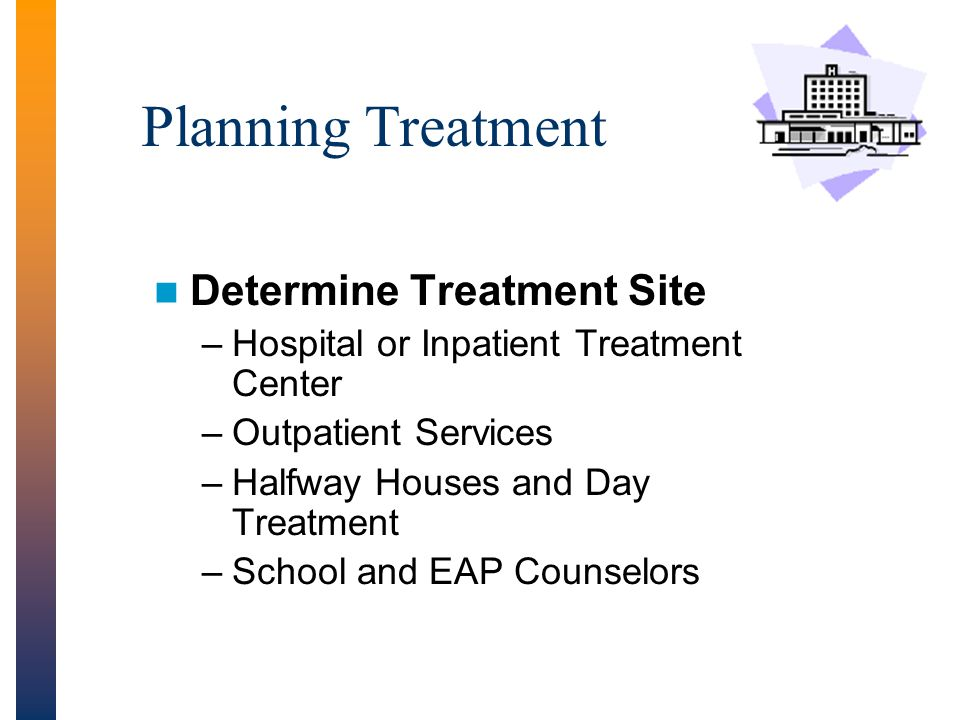Planning Treatment Determine Treatment Site