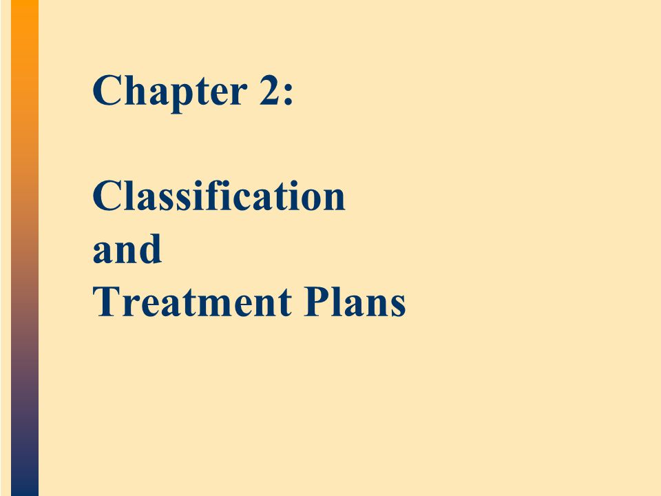 Chapter 2: Classification and Treatment Plans