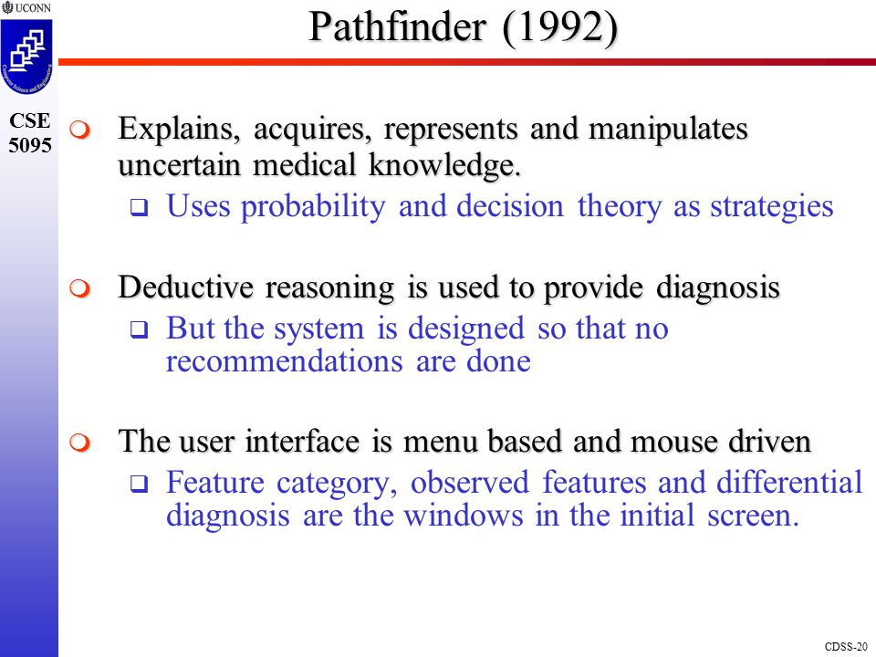 Pathfinder (1992) Explains, acquires, represents and manipulates uncertain medical knowledge. Uses probability and decision theory as strategies.