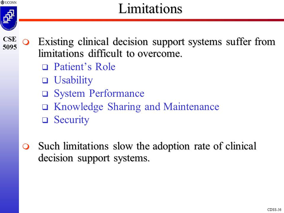 Limitations Existing clinical decision support systems suffer from limitations difficult to overcome.