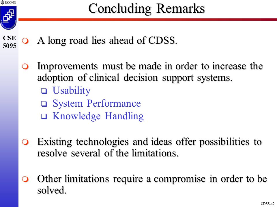 Concluding Remarks A long road lies ahead of CDSS.