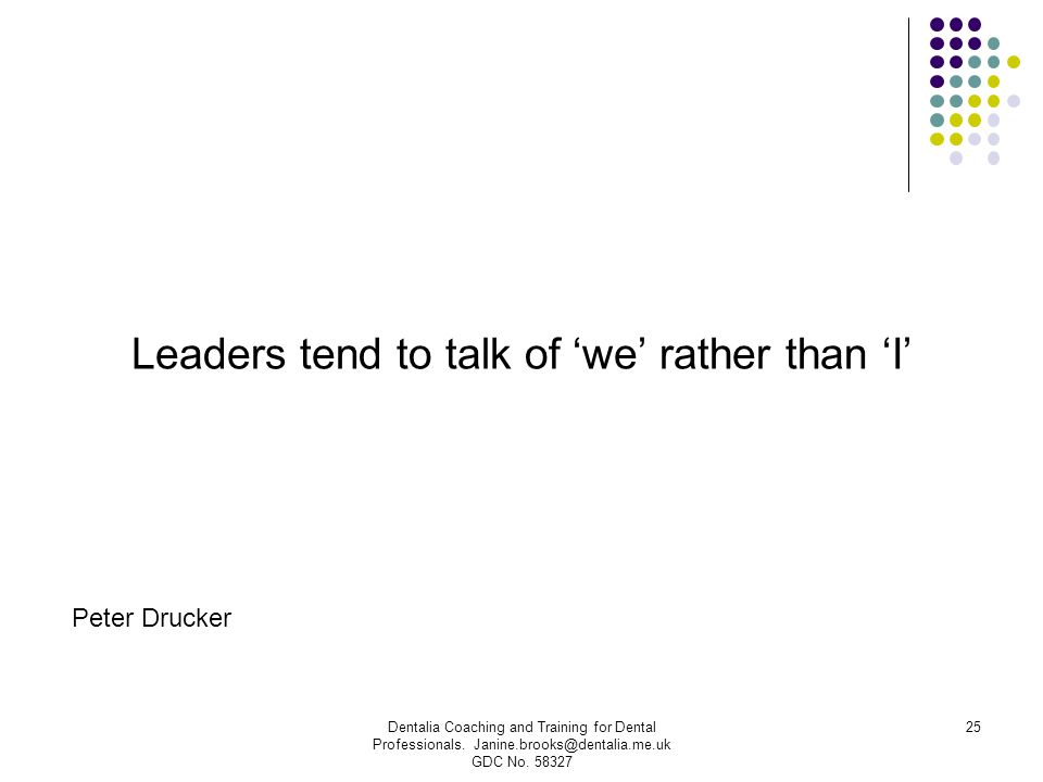 Leaders tend to talk of 'we' rather than 'I'