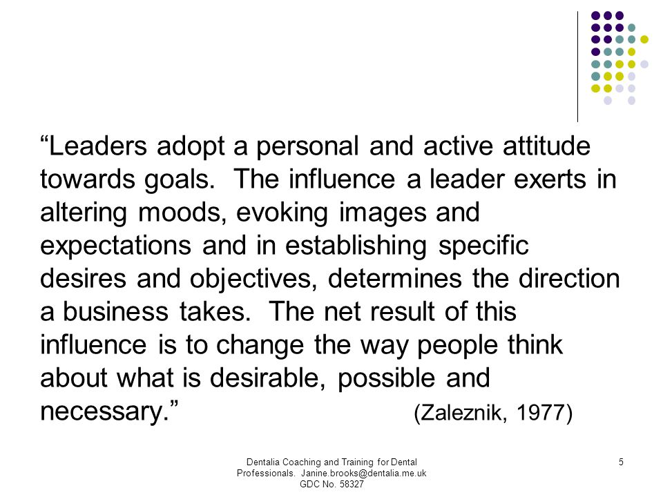 Leaders adopt a personal and active attitude towards goals