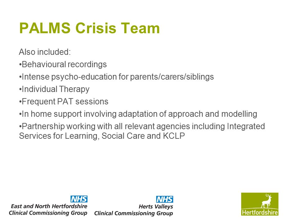 PALMS Crisis Team Also included: Behavioural recordings