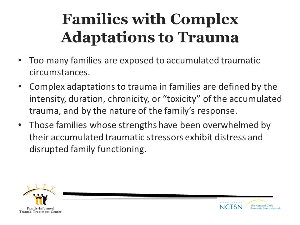 Families with Complex Adaptations to Trauma