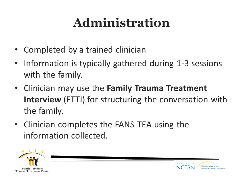 Administration Completed by a trained clinician
