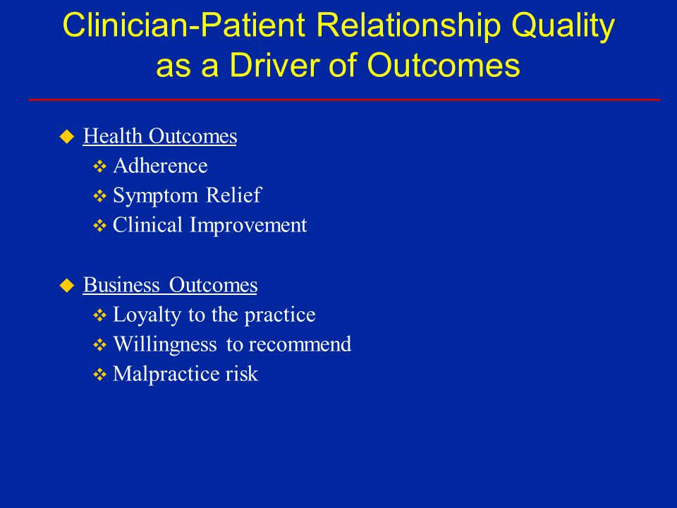 Clinician-Patient Relationship Quality as a Driver of Outcomes