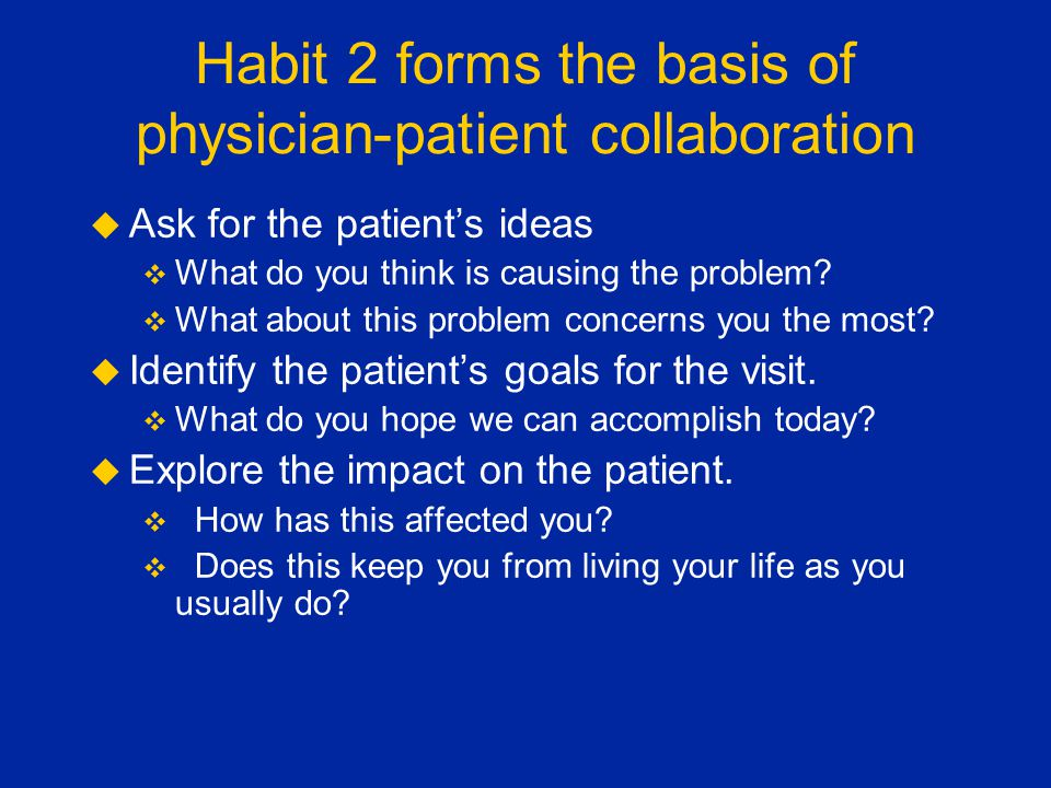 Habit 2 forms the basis of physician-patient collaboration