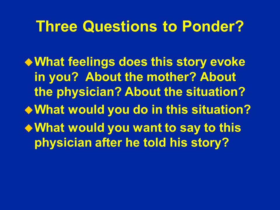 Three Questions to Ponder