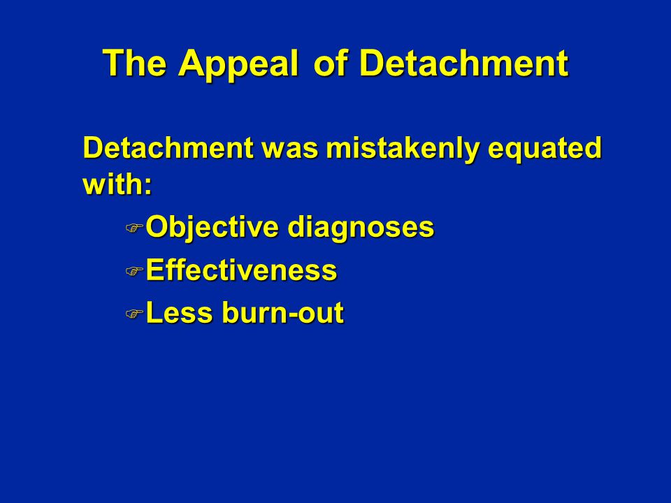 The Appeal of Detachment