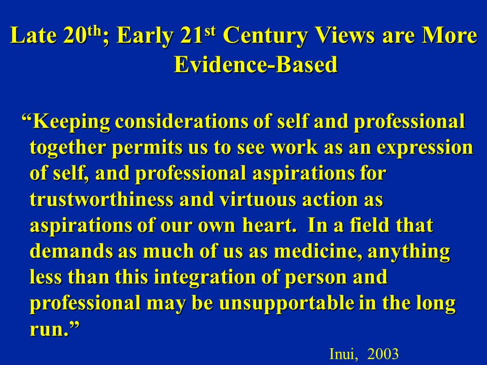 Late 20th; Early 21st Century Views are More Evidence-Based