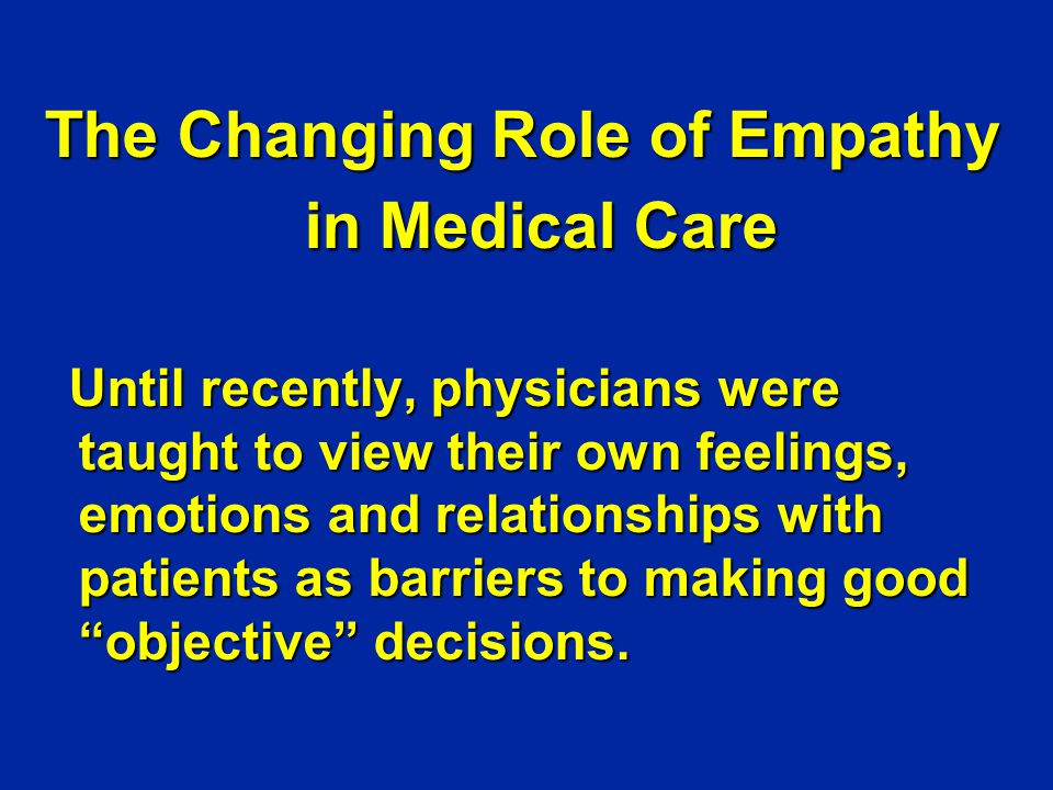 The Changing Role of Empathy in Medical Care