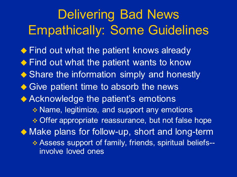 Delivering Bad News Empathically: Some Guidelines