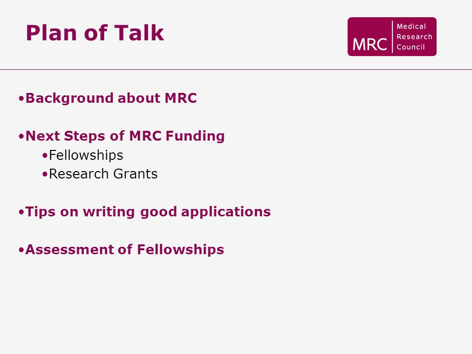 Plan of Talk Background about MRC Next Steps of MRC Funding