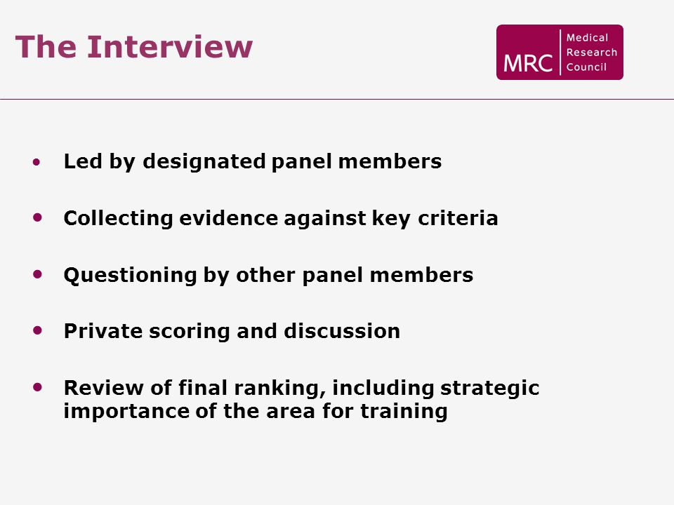 The Interview Led by designated panel members