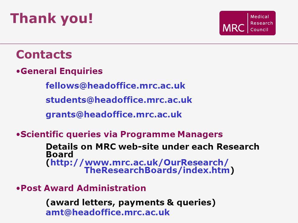 Thank you! Contacts General Enquiries fellows@headoffice.mrc.ac.uk