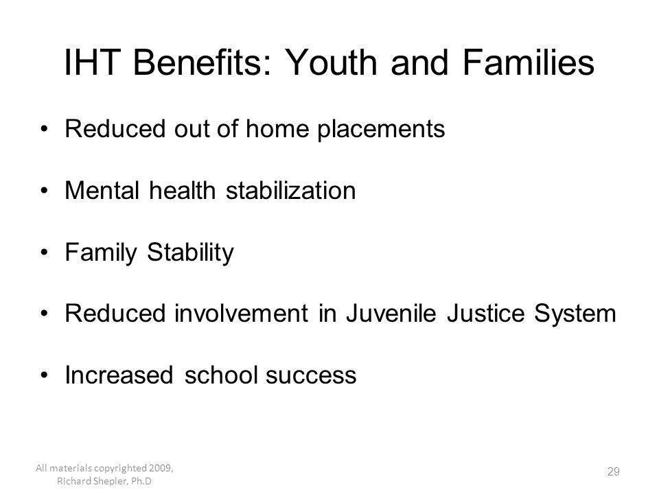 IHT Benefits: Youth and Families