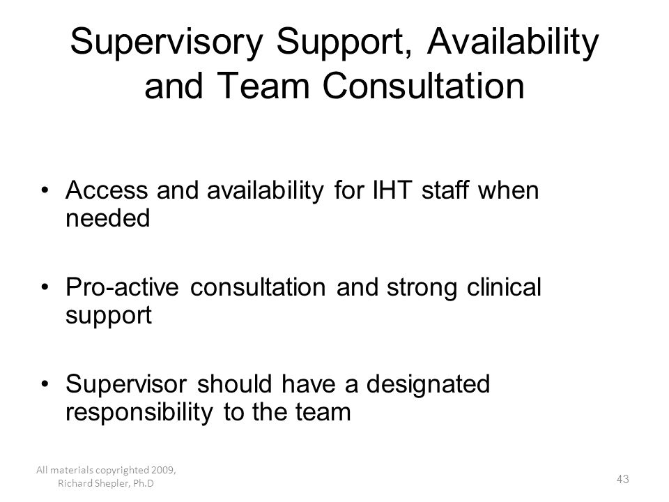 Supervisory Support, Availability and Team Consultation