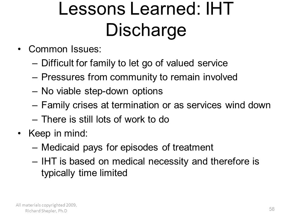 Lessons Learned: IHT Discharge