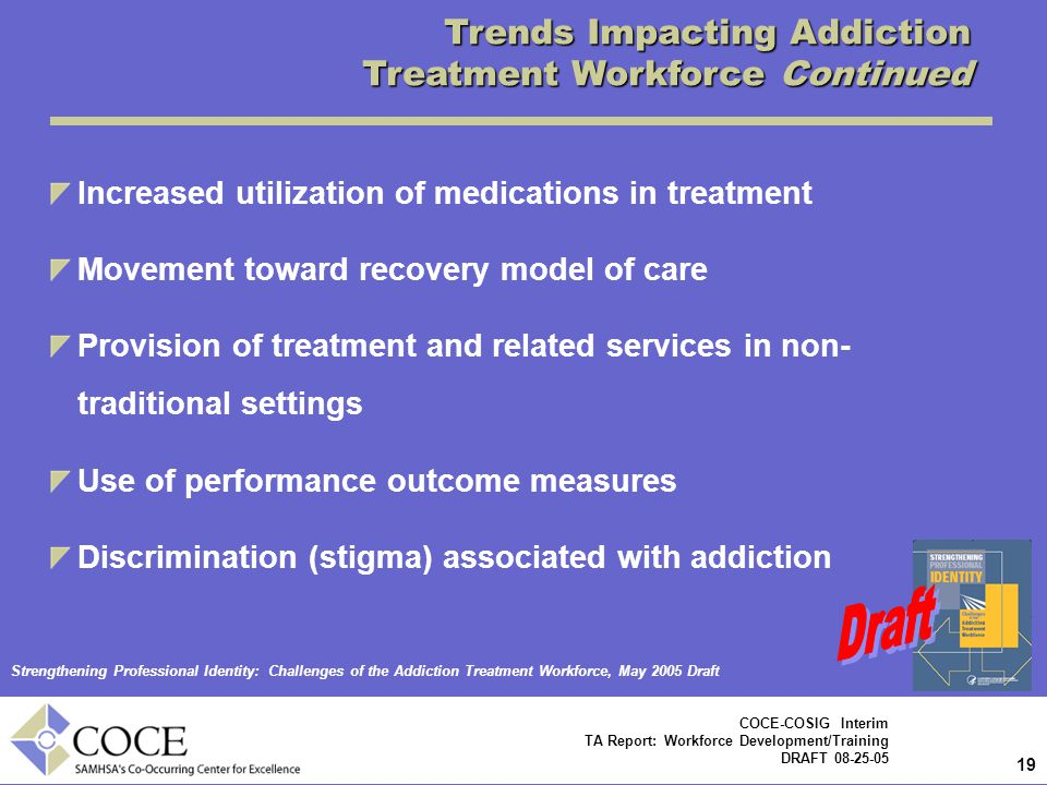 Trends Impacting Addiction Treatment Workforce Continued