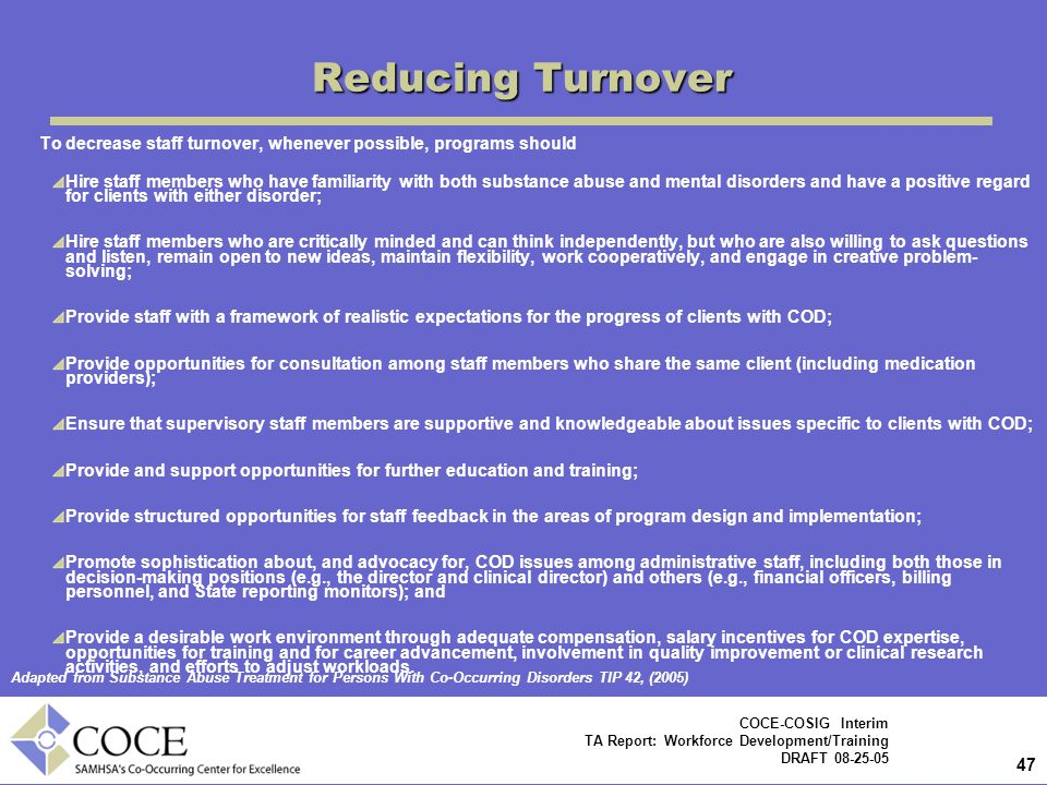 Reducing Turnover To decrease staff turnover, whenever possible, programs should.