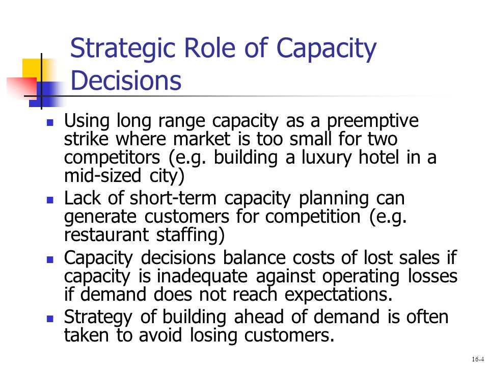 Strategic Role of Capacity Decisions