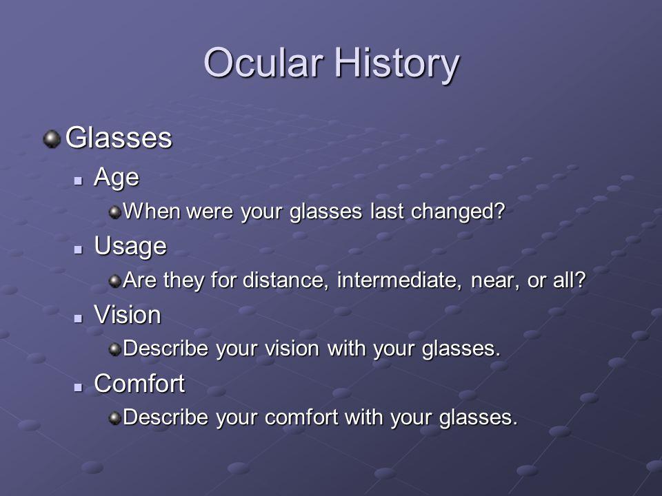 Ocular History Glasses Age Usage Vision Comfort